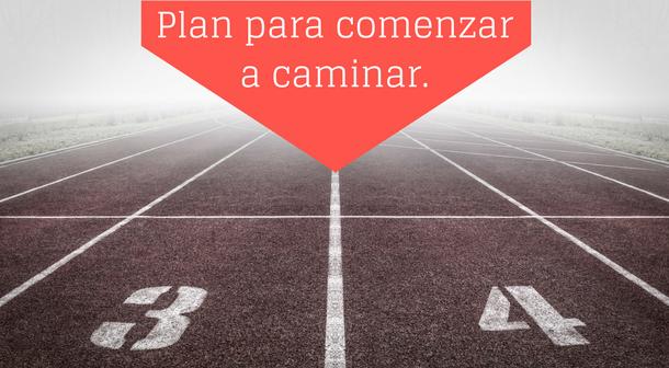 Plan para comenzar a Caminar