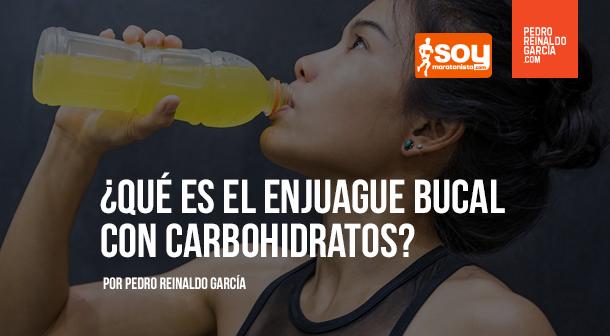 ¿Qué es el enjuague bucal con carbohidratos?