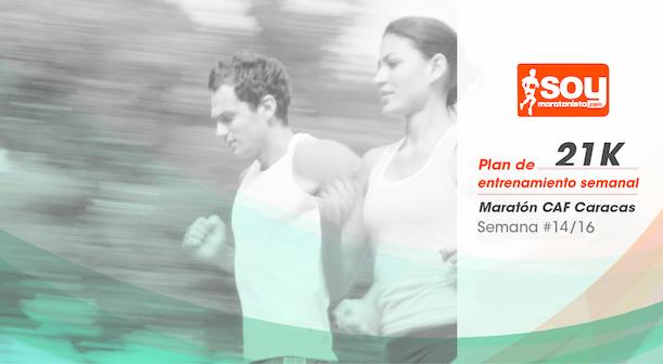 Plan de entrenamiento – Semana 14/16 – Medio Maratón CAF Caracas