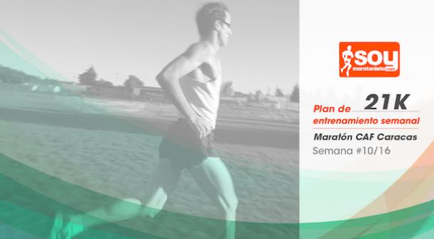Plan de entrenamiento – Semana 10/16 – Medio Maratón CAF Caracas