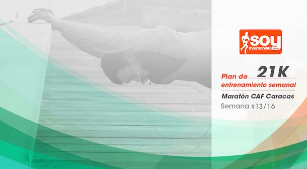 Plan de entrenamiento – Semana 13/16 – Medio Maratón CAF Caracas
