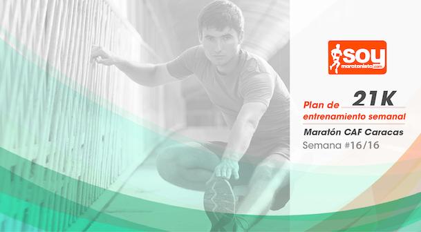 Plan de entrenamiento – Semana 16/16 – Medio Maratón CAF Caracas