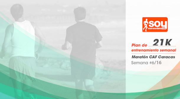 Plan de entrenamiento – Semana 6/16 – Medio Maratón CAF Caracas