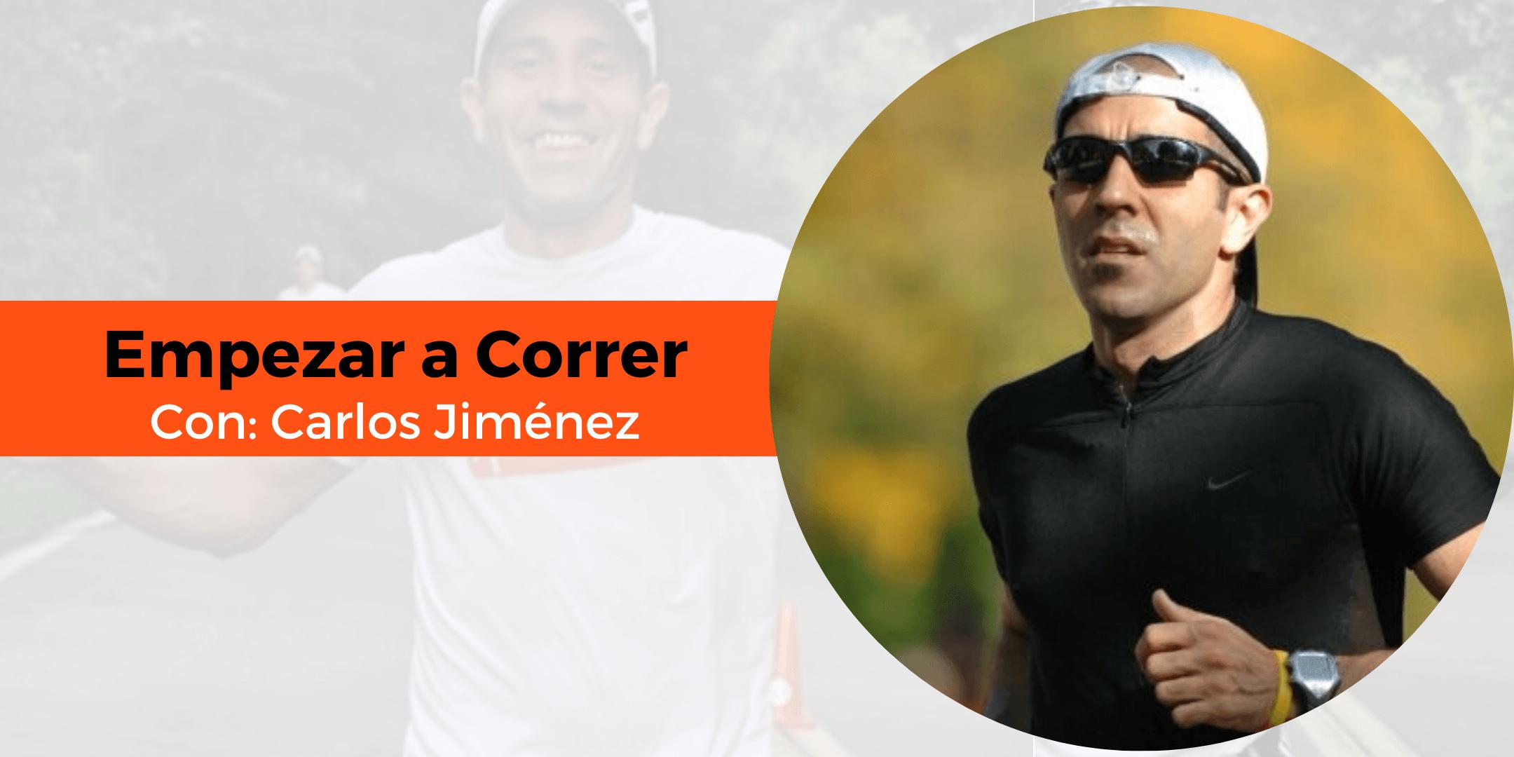 Empezar a correr con Carlos Jiménez