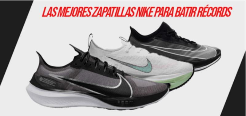3 zapatillas Nike para batir tus mejores tiempos